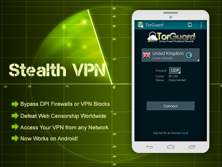 Stealth VPN Service Now on Android  