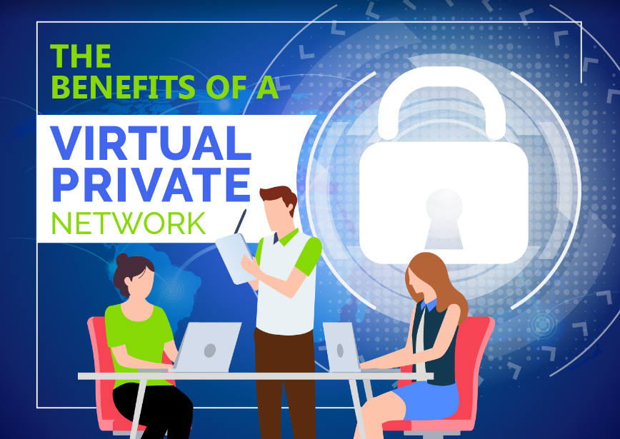 The Benefits of using a Virtual Private Network