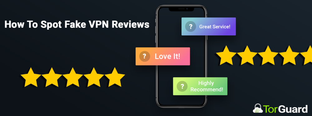 How to Spot Fake VPN Reviews