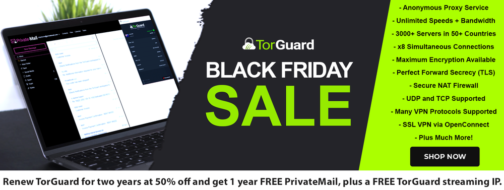 Don't miss TorGuard's 2020 BlackFriday Deal!