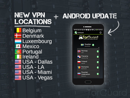 New VPN Servers Added and Android Update |
